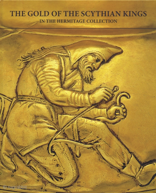 Alexeyev, Andrey. The Gold of the Scythian Kings in The Hermitage Collection. St. Petersburg, The State Hermitage Publishers, 2012, 1st ed., 4to (30 x 24cm), 271 pp., colour illus., boards.