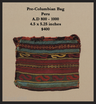 Nine collectable pre-Columbian textiles priced from $500 to $108 each.  Dating from 100 B.C.- 1500 A.D. they are all good things in fine condition. These Andean textiles are worthy and priced  ...