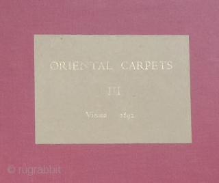 """Exceedingly rare four volume set of Oriental Carpets - Vienna - 1892.  From the famous """"first carpet exhibition"""" in Veinna.  Lots of hand tinted colorful plates.  Large scale at  ..."""